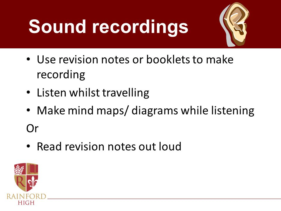 Sound recordings Use revision notes or booklets to make recording
