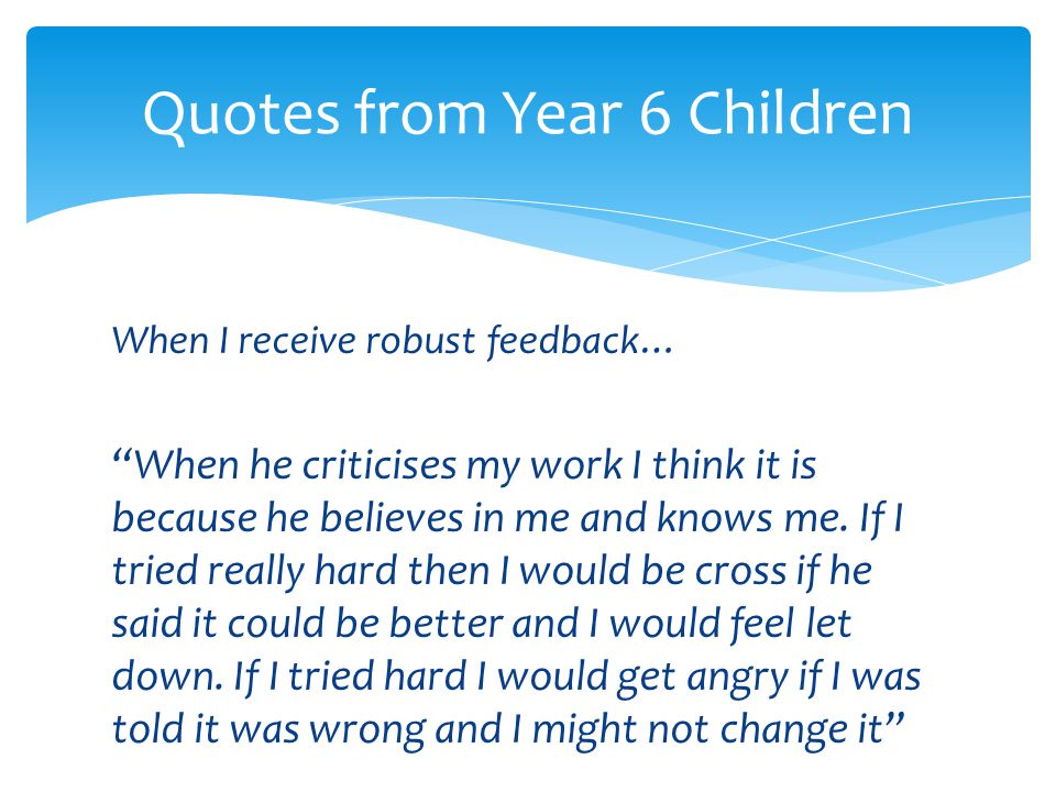 Quotes from Year 6 Children