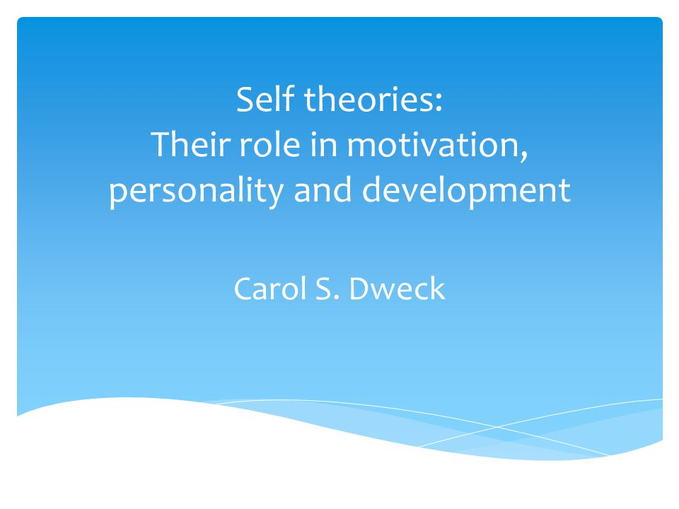 Self theories: Their role in motivation, personality and development