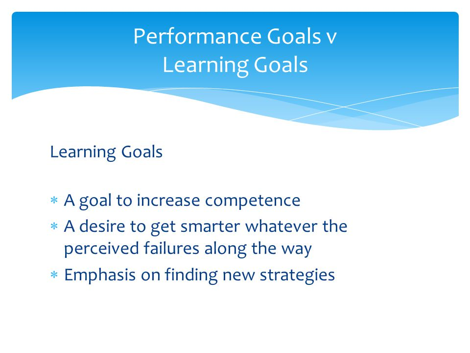 Performance Goals v Learning Goals