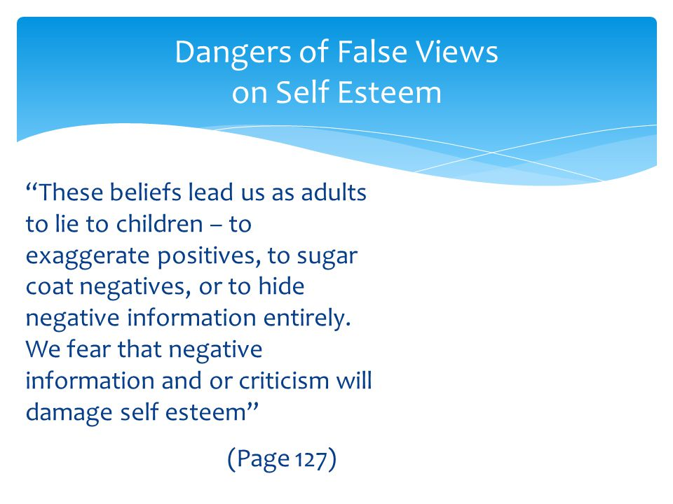 Dangers of False Views on Self Esteem