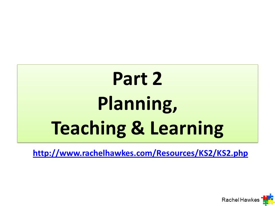 Part 2 Planning, Teaching & Learning