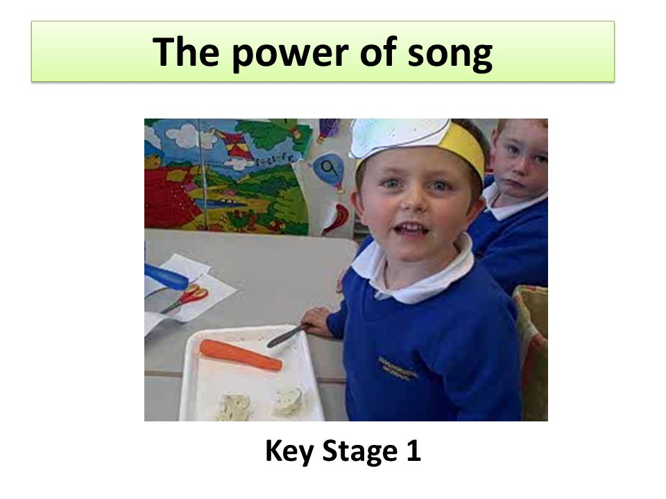 The power of song Key Stage 1