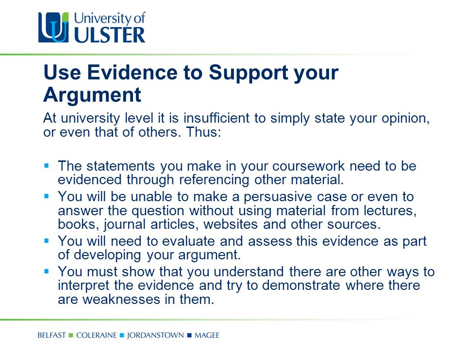 Use Evidence to Support your Argument