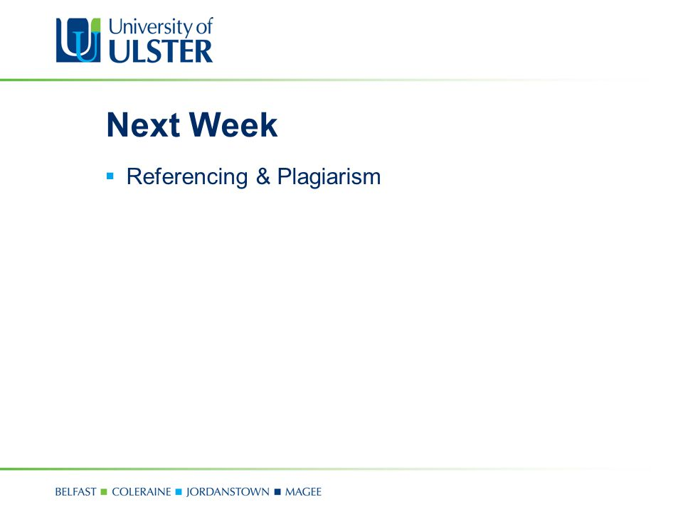 Next Week Referencing & Plagiarism