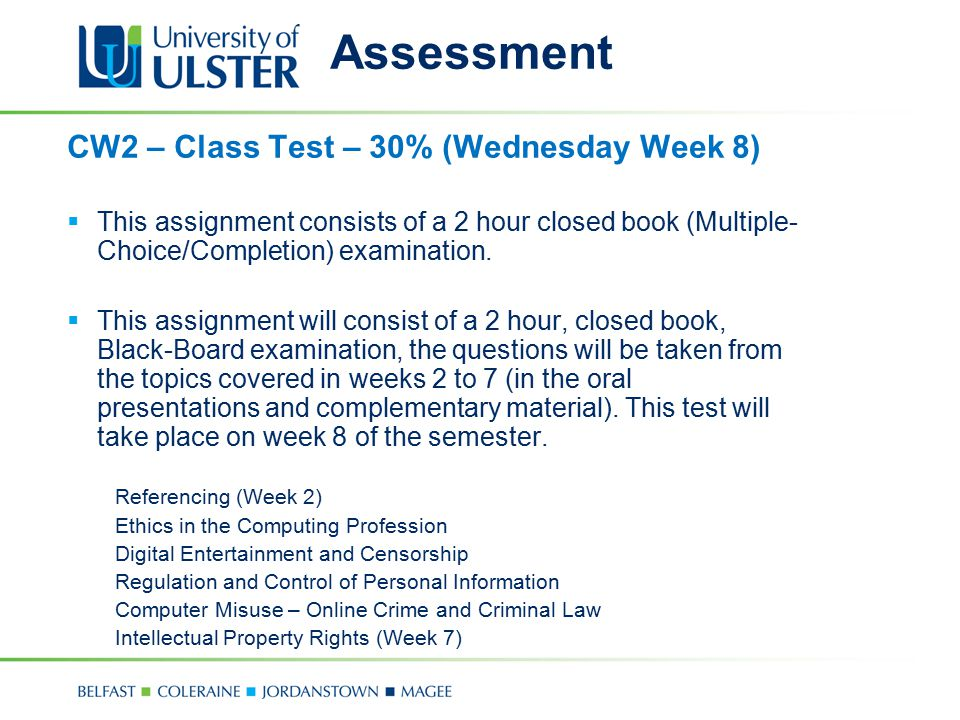 Assessment CW2 – Class Test – 30% (Wednesday Week 8)