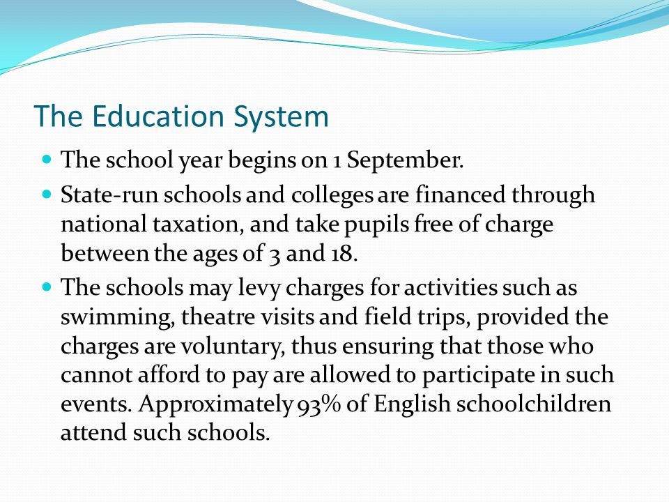 The Education System The school year begins on 1 September.