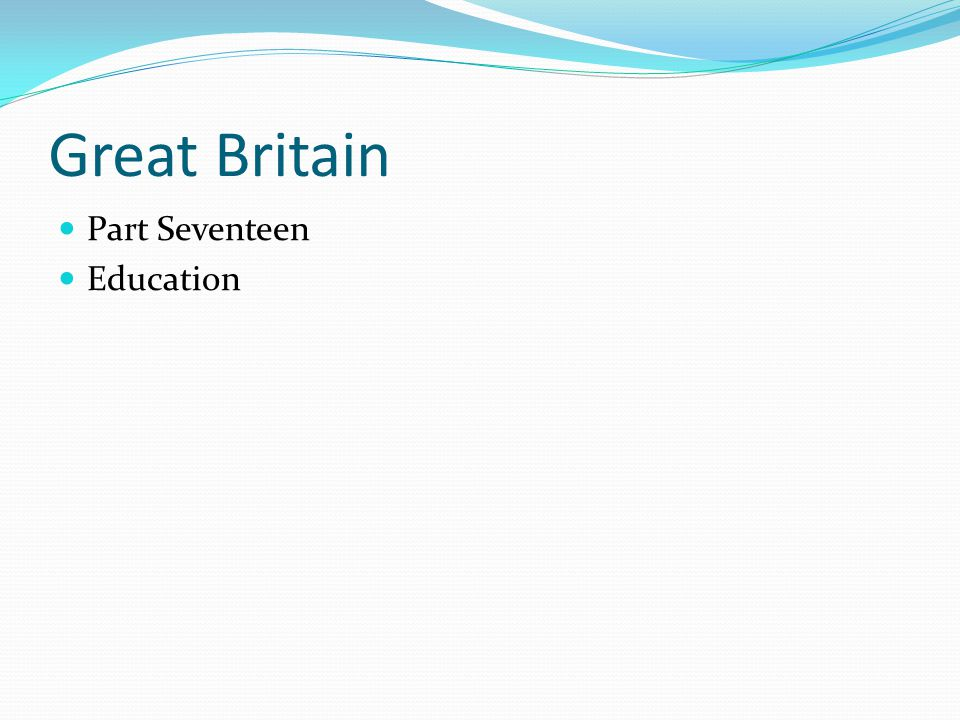 Great Britain Part Seventeen Education