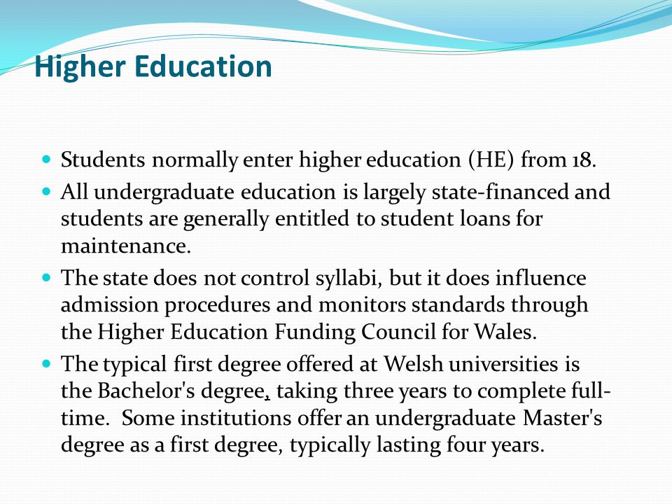 Higher Education Students normally enter higher education (HE) from 18.