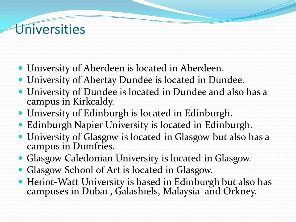 Universities University of Aberdeen is located in Aberdeen.