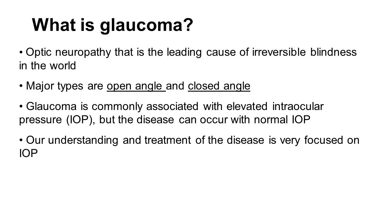 What is glaucoma Optic neuropathy that is the leading cause of irreversible blindness in the world.