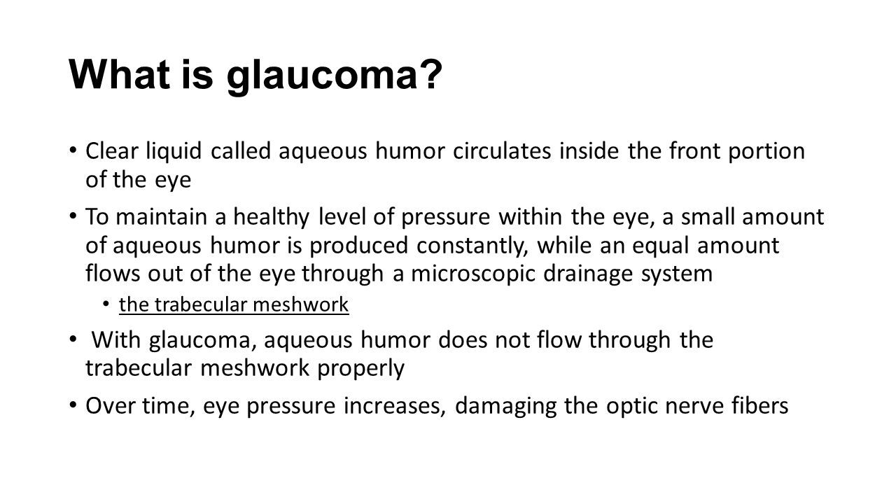 What is glaucoma Clear liquid called aqueous humor circulates inside the front portion of the eye.