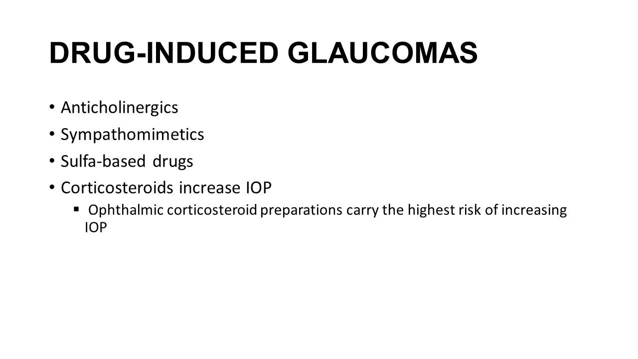 DRUG-INDUCED GLAUCOMAS