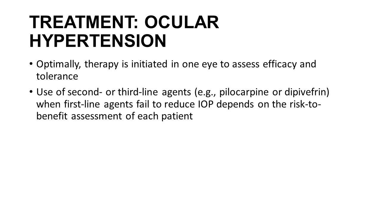 TREATMENT: OCULAR HYPERTENSION