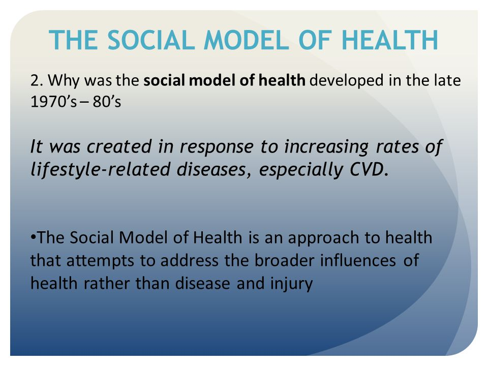 THE SOCIAL MODEL OF HEALTH