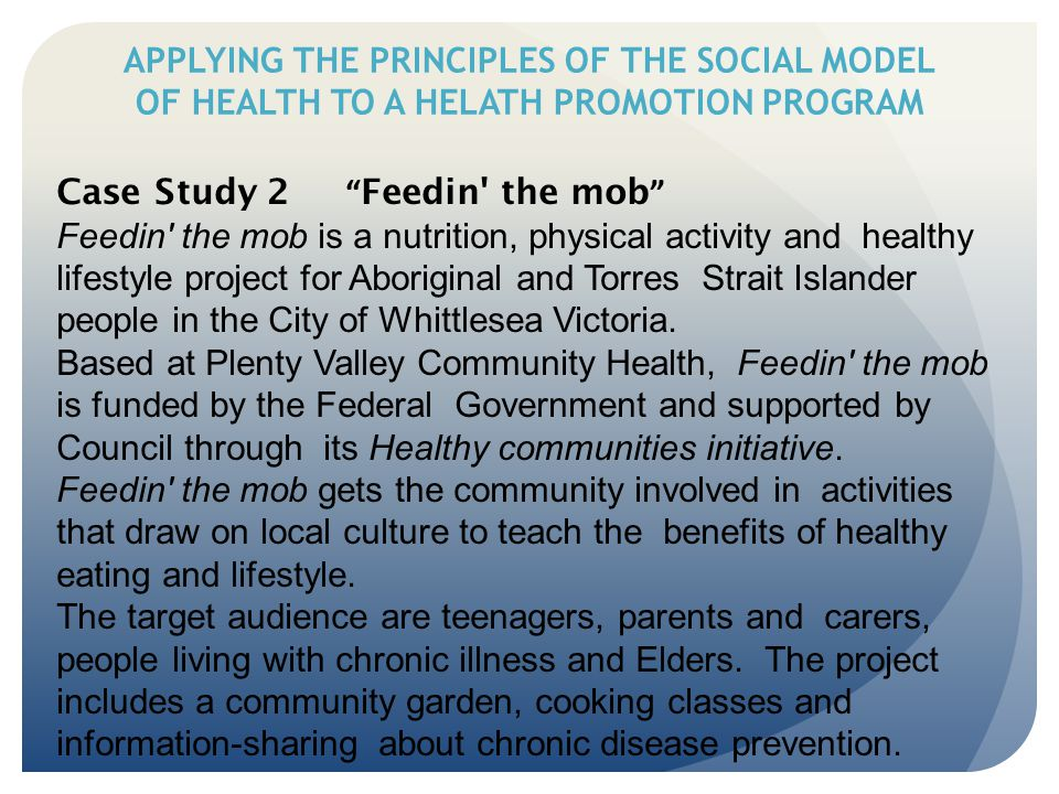 APPLYING THE PRINCIPLES OF THE SOCIAL MODEL OF HEALTH TO A HELATH PROMOTION PROGRAM