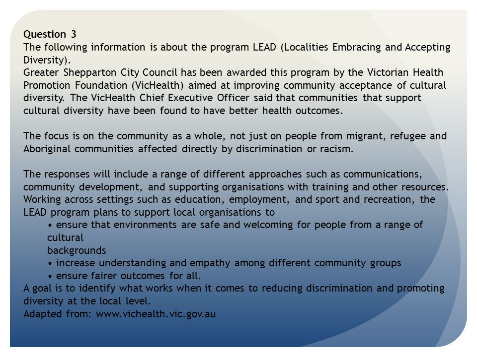 Question 3 The following information is about the program LEAD (Localities Embracing and Accepting Diversity).