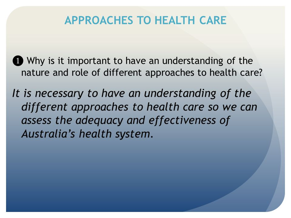 APPROACHES TO HEALTH CARE