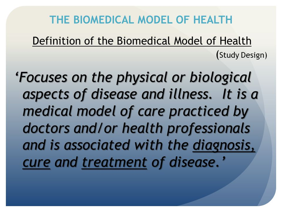 THE BIOMEDICAL MODEL OF HEALTH