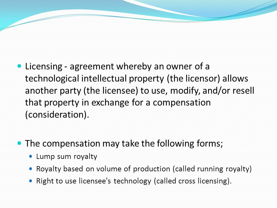 The compensation may take the following forms;