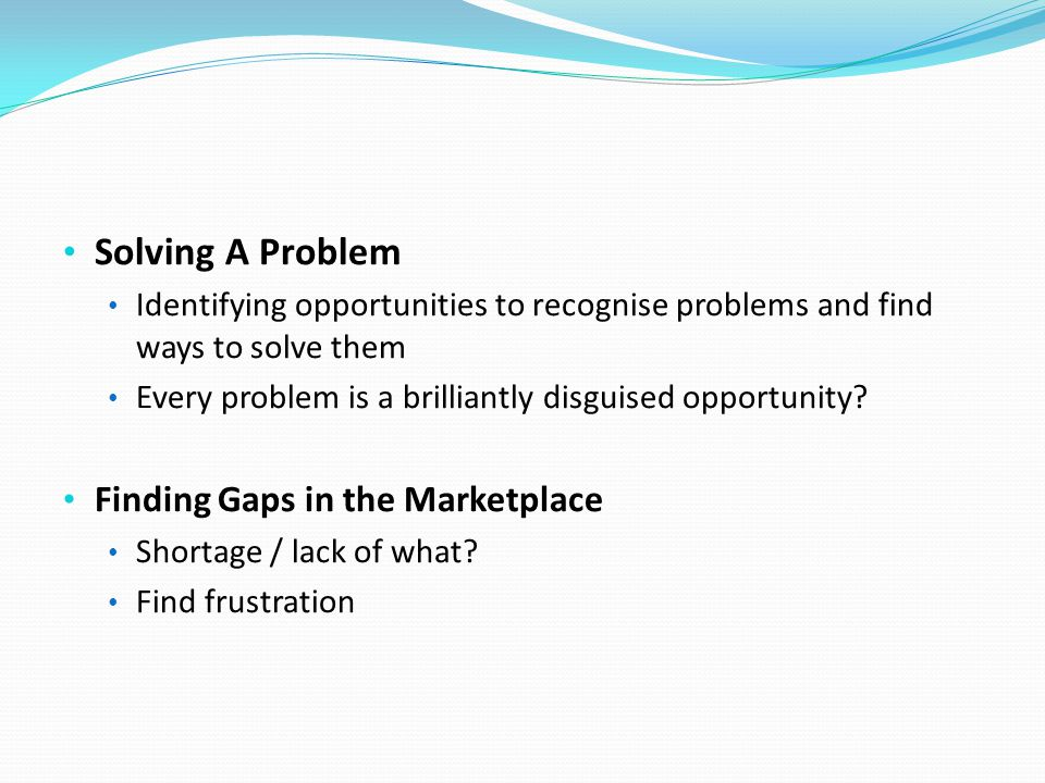 Solving A Problem Finding Gaps in the Marketplace