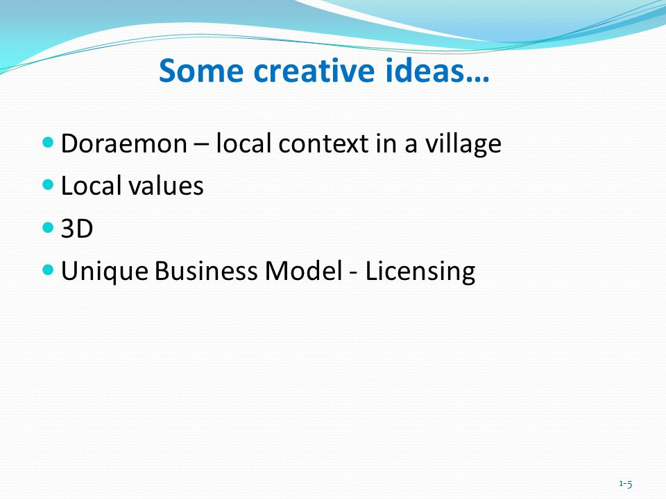 Some creative ideas… Doraemon – local context in a village
