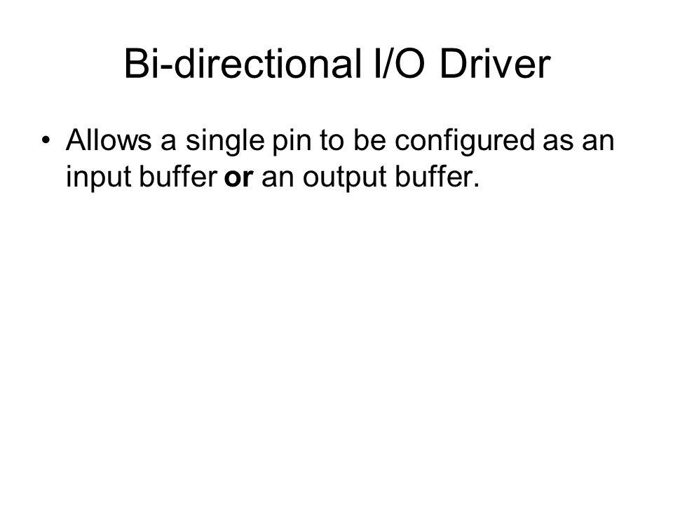 Bi-directional I/O Driver