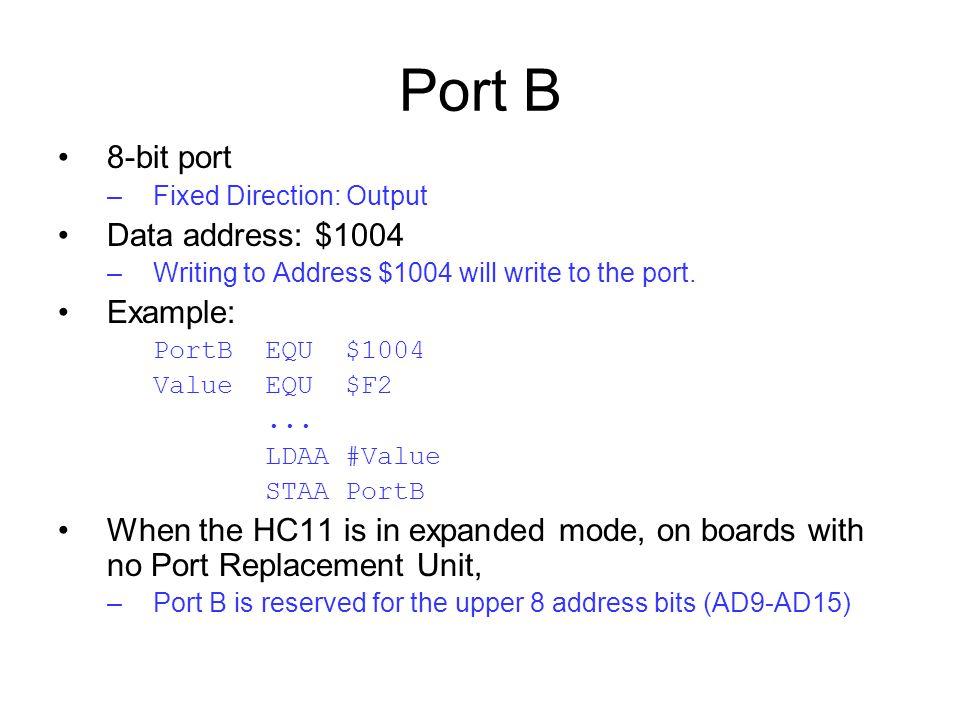 Port B 8-bit port Data address: $1004 Example: