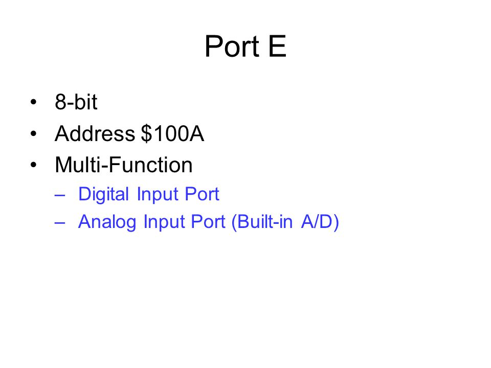Port E 8-bit Address $100A Multi-Function Digital Input Port