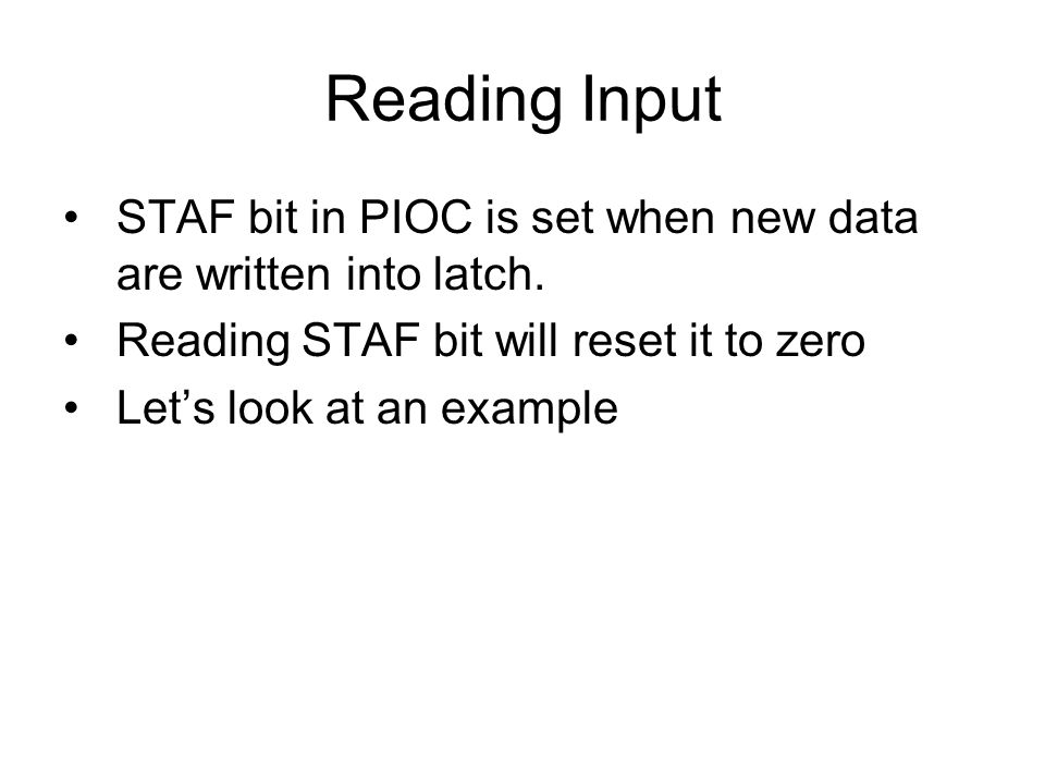 Reading Input STAF bit in PIOC is set when new data are written into latch. Reading STAF bit will reset it to zero.