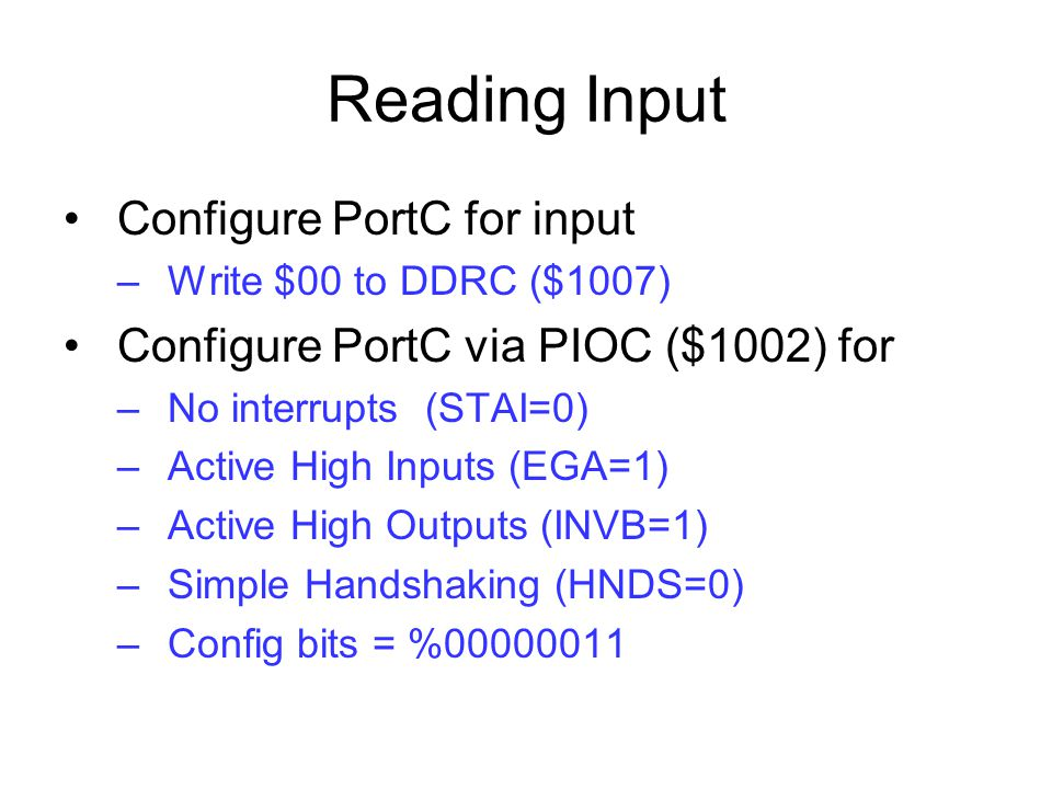 Reading Input Configure PortC for input