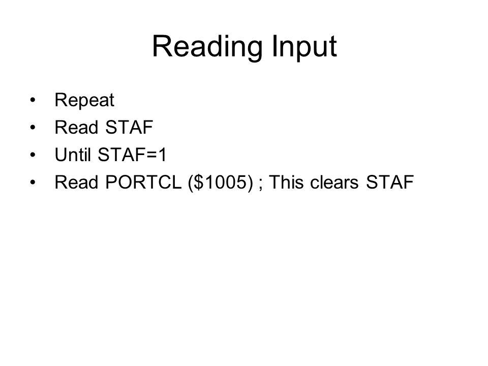 Reading Input Repeat Read STAF Until STAF=1