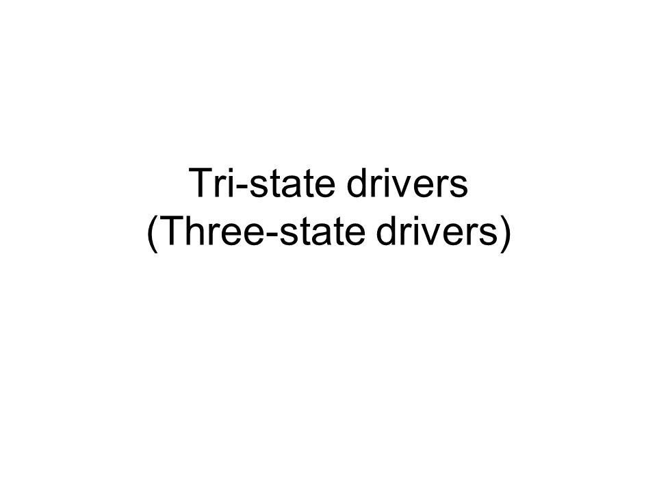 Tri-state drivers (Three-state drivers)
