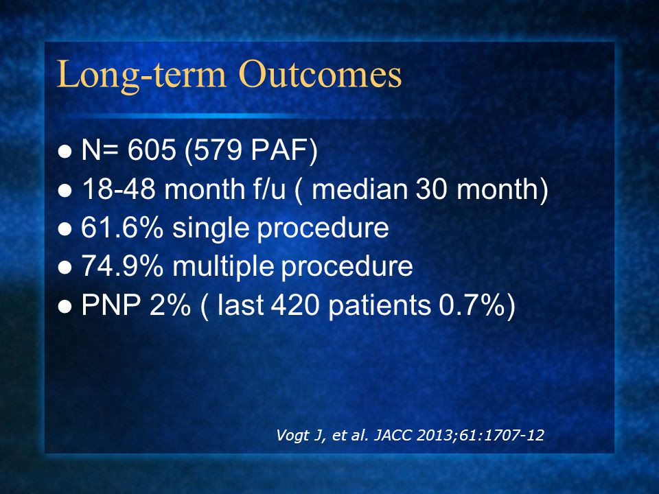 Long-term Outcomes N= 605 (579 PAF) 18-48 month f/u ( median 30 month)