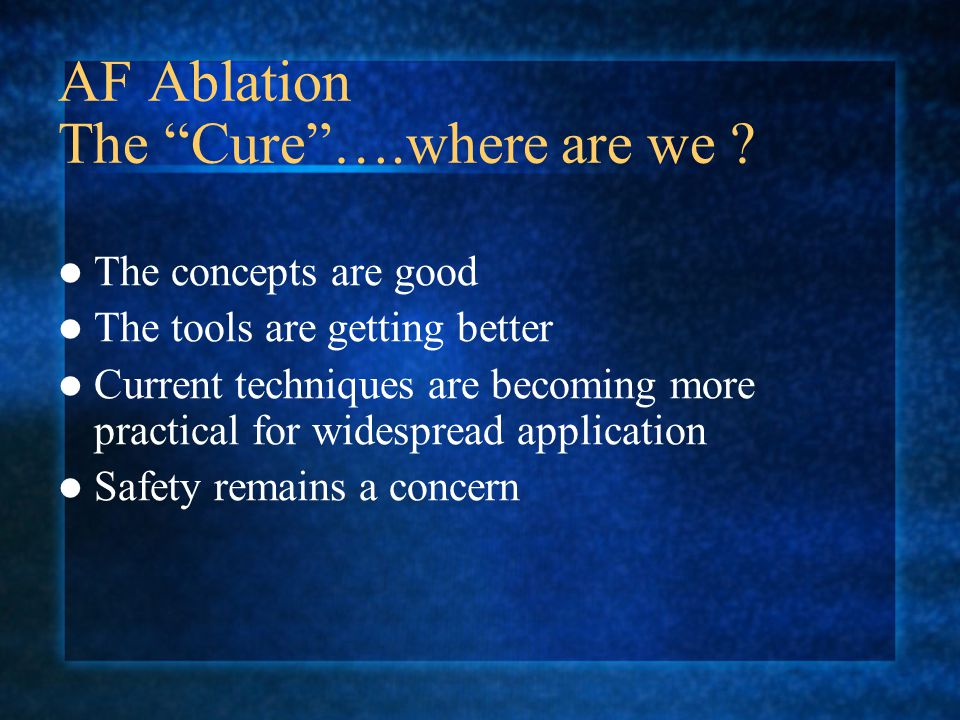 AF Ablation The Cure ….where are we