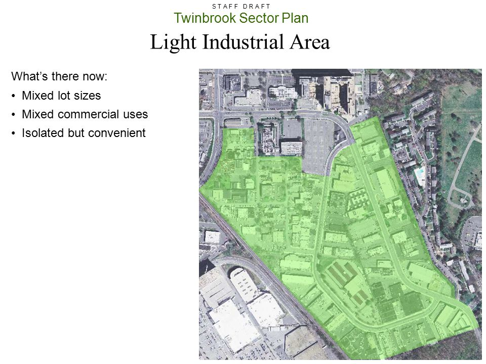 Light Industrial Area What's there now: Mixed lot sizes