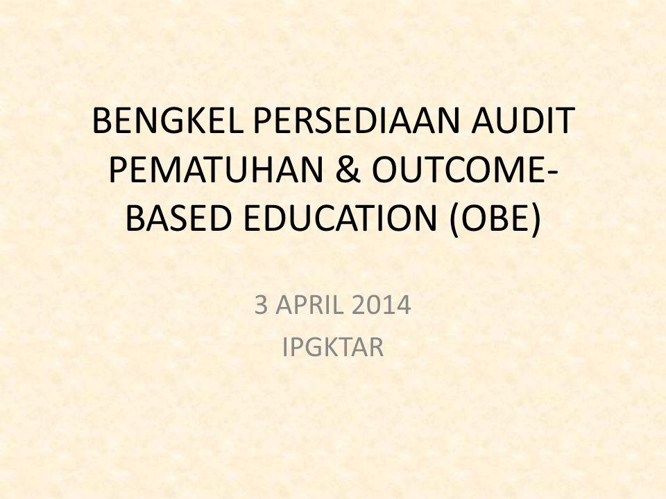 BENGKEL PERSEDIAAN AUDIT PEMATUHAN & OUTCOME-BASED EDUCATION (OBE)