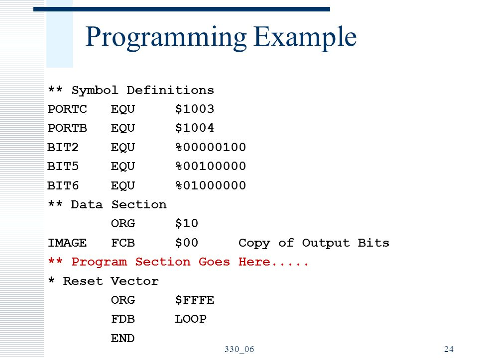 Programming Example ** Symbol Definitions PORTC EQU $1003