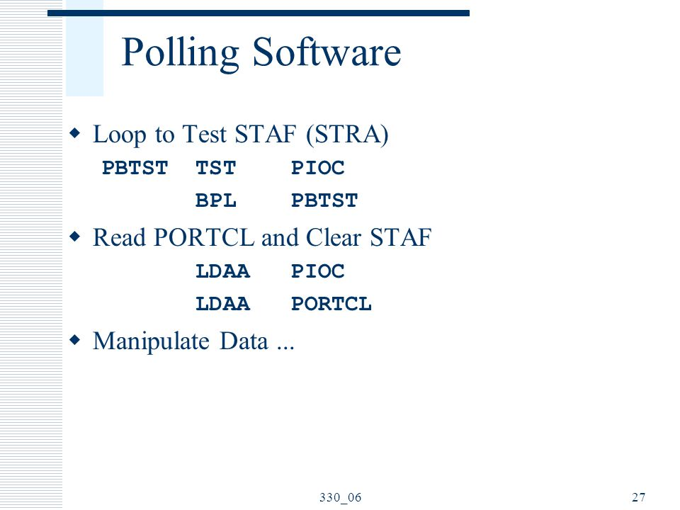 Polling Software Loop to Test STAF (STRA) Read PORTCL and Clear STAF