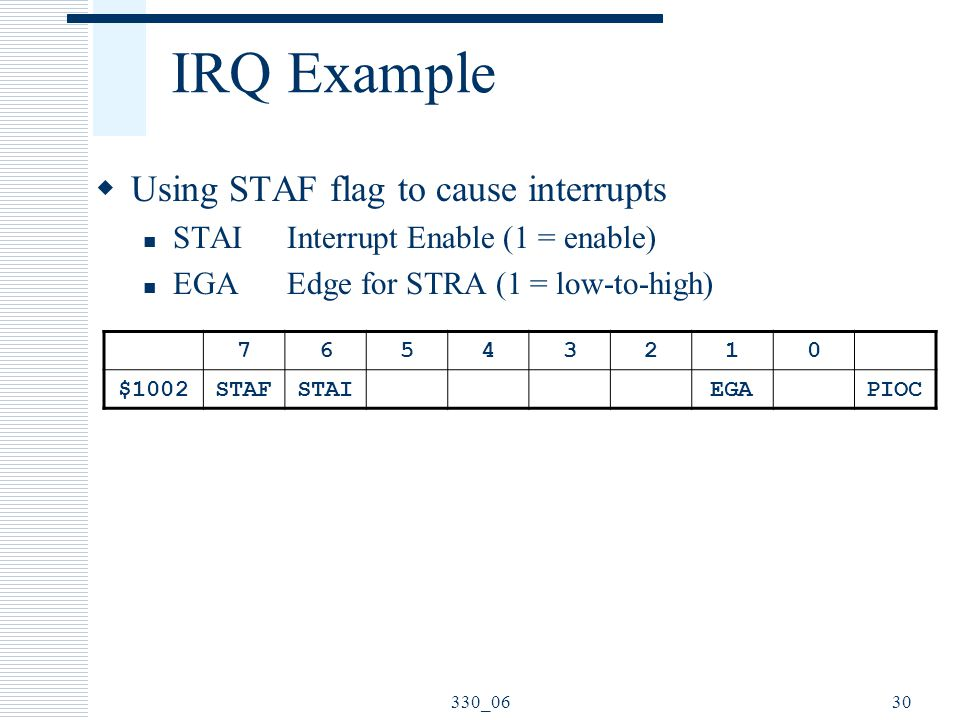 IRQ Example Using STAF flag to cause interrupts