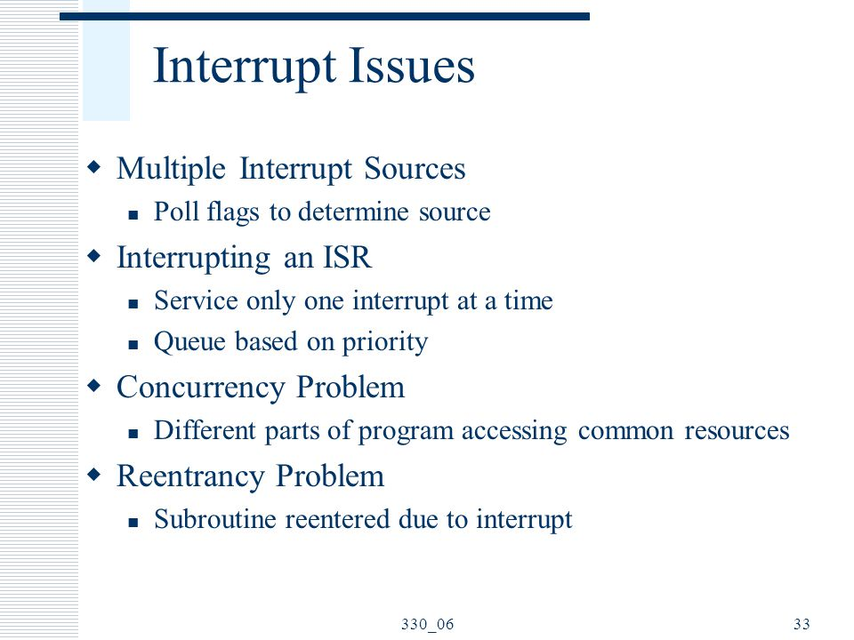 Interrupt Issues Multiple Interrupt Sources Interrupting an ISR