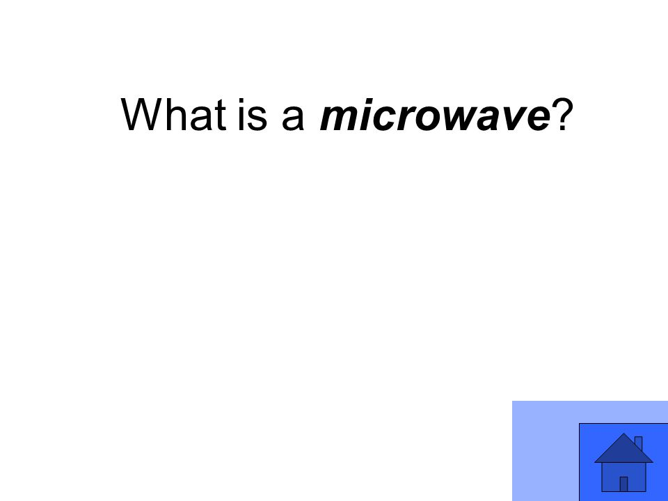 What is a microwave