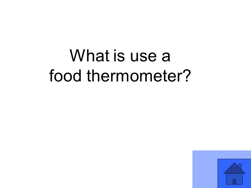 What is use a food thermometer