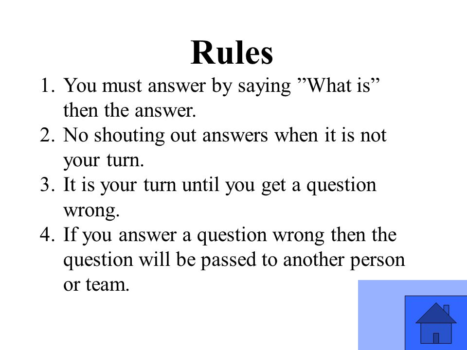Rules You must answer by saying What is then the answer.
