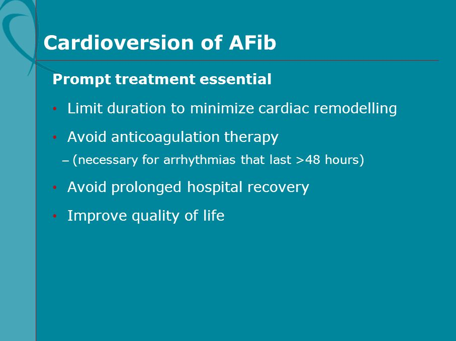Cardioversion of AFib Prompt treatment essential