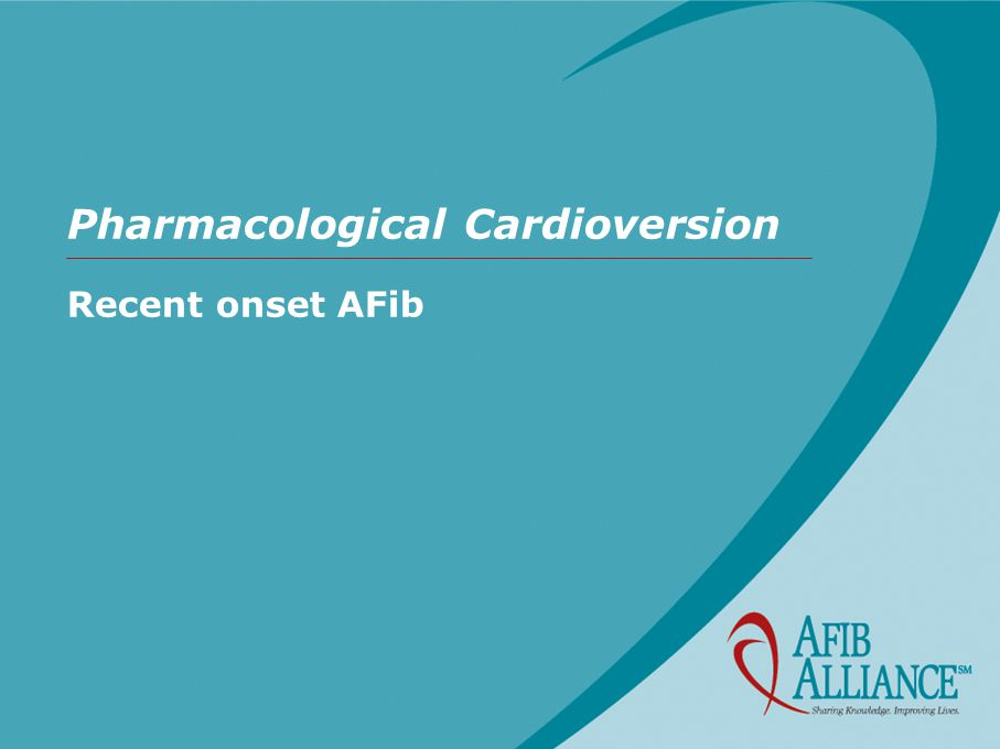 Pharmacological Cardioversion Recent onset AFib