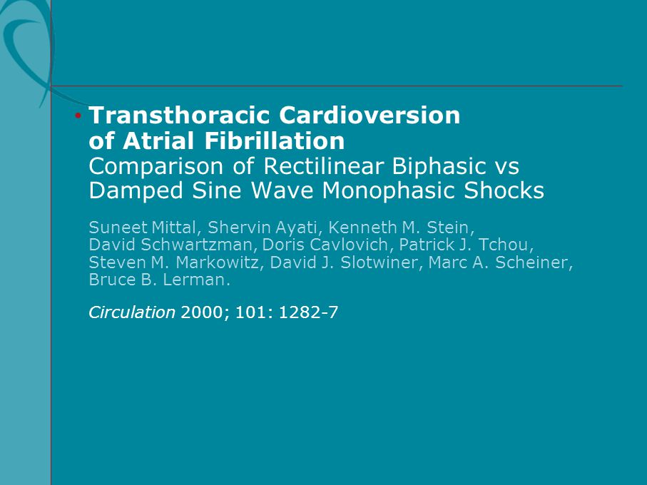 Transthoracic Cardioversion of Atrial Fibrillation Comparison of Rectilinear Biphasic vs Damped Sine Wave Monophasic Shocks