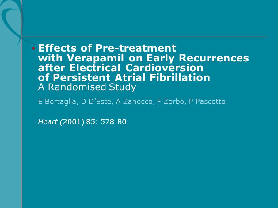 Effects of Pre-treatment with Verapamil on Early Recurrences after Electrical Cardioversion of Persistent Atrial Fibrillation A Randomised Study