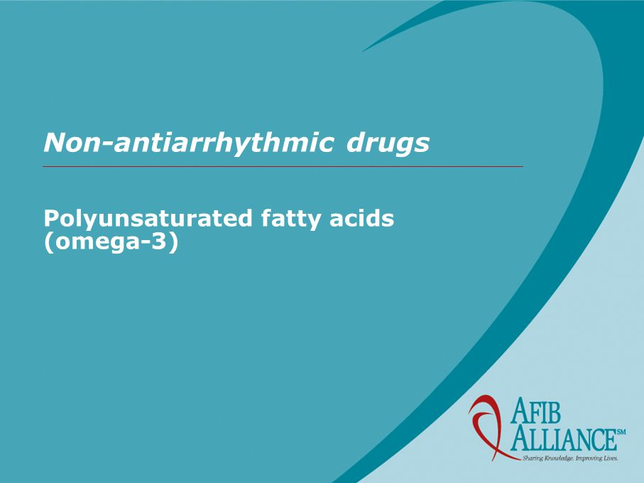Non-antiarrhythmic drugs Polyunsaturated fatty acids (omega-3)