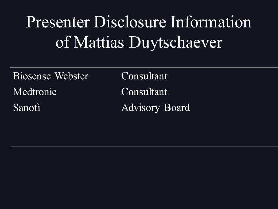Presenter Disclosure Information of Mattias Duytschaever